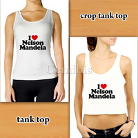 i love nelson mandela tank top Custom Woman Crop Tank , Woman Tank Top , Man Tank Top