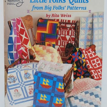 Little Folks' Quilts From Big Folks' Patterns (c.1991) by Rita Weiss, Paperback Booklet Gift Ideas for Children, Babies, Quilting, Sewing