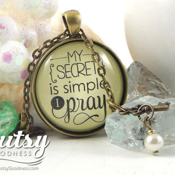 My Secret is Simple I Pray Bible Verse Prayer Necklace Encouragement Gift for Prayer Warrior Faith Necklace Pray