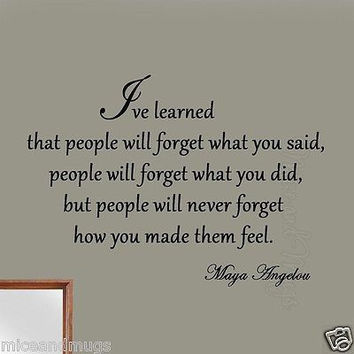 People Will Forget What You Said Maya Angelou Inspirational Wall Decal Saying