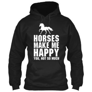 Horses Make Me Happy Hoodies