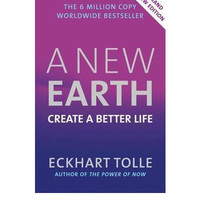 A New Earth: Create a Better Life By Eckhart Tolle
