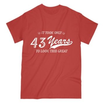 43rd Birthday Gift Mens T Shirt Funny Design For Husband Grandpa Uncle Dad