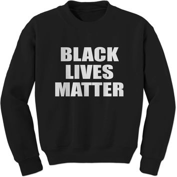 Black Lives Matter BLM Adult Crewneck Sweatshirt