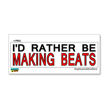I'd Rather Be Making Beats Sticker