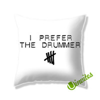 I Prefer The Drummer 5SOS Square Pillow Cover