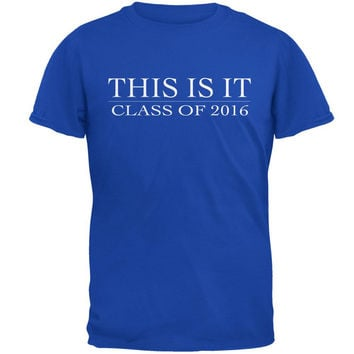 This Is It Class Of 2016 Royal Adult T-Shirt