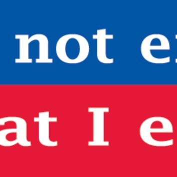 You're Not Entitiled to What I Earned Bumper Sticker