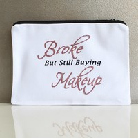 'Broke But Still Buying Makeup' Makeup Bag