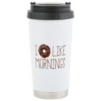 I Donut Like Mornings Stainless Steel Travel Mug> I Donut Like Mornings> Humorous Little Treasures