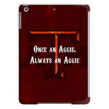"""College Station University """"Once an Aggie, Always an Aggie"""" Tablet Case"""