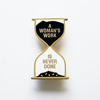 A Woman's Work is Never Done Enamel Lapel Pin in Black and Gold