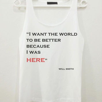 Will Smith I Want The World Quote Text Women Sleeveless Tank Top Shirt Tshirt