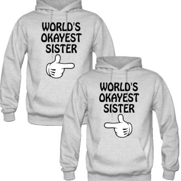 WORLD'S OKAYEST SISTER Couple Hoodie