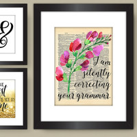Dictionary Art PRINT, I am Silently Correcting Your Grammar Wall Decor, Watercolor Flowers Print, Pretty Plus Paper 8x10 PHYSICAL PRINT