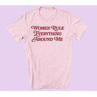 Women Rule Everything Around Me T-Shirt in Pink