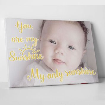 You are my Sunshine my only Sunshine Canvas Print