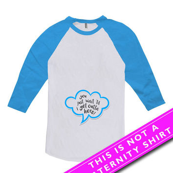 Funny Pregnancy Shirt Pregnancy Clothing Maternity Gifts You Wait Til I Get Outta Here Baby Boy Gift American Apparel Unisex Raglan MAT-549