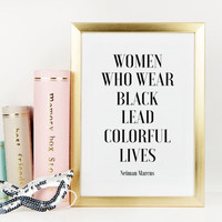 NEIMAN MARCUS,Women Who Wear Black,I Wear Black Only,Fashion Print,Fashionista,Inspirational Print,Typography Print,Clothes,Room Decor,Quote