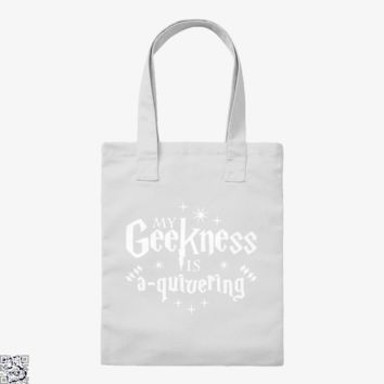 My Geekness Is A Quivering, Harry Potter Tote Bag