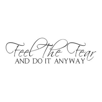 "wall quotes wall decals - ""Feel the Fear and Do it Anyway."""