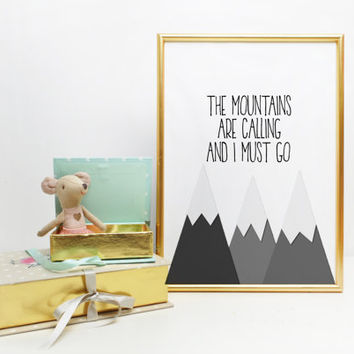 Inspirational Quote, Mountain Art Print, Nature Wall Art, Quote Print, John Muir The Mountains Are Calling Print, Boyfriend Gift