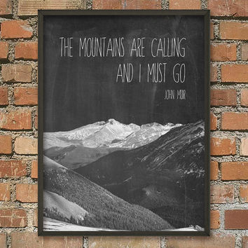 The Mountains Are Calling And I Must Go - Inspirational Quote Wall Art Poster - Chalkboard Style