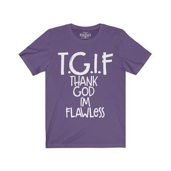 T.G.I.F Thank God I'm Flawless Unisex Jersey Short Sleeve Tee