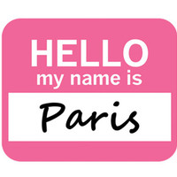 Paris Hello My Name Is Mouse Pad