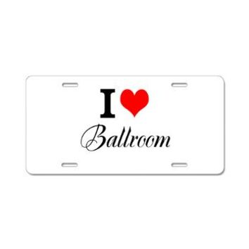 I Heart Ballroom Aluminum License Plate