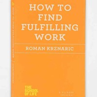 How To Find Fulfilling Work By Roman Krznaric- Assorted One