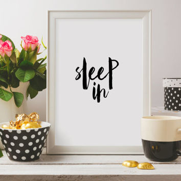 "Black and white art Home decor Bedroom art ""Sleep In"" Inspirational poster Typograpy quote Wall artwork Relax quote Instant download"