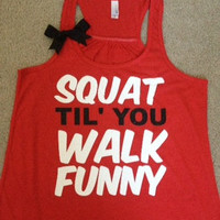 Squat Til' You Walk Funny Racerback Tank