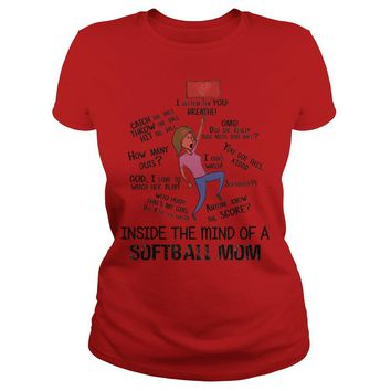 Inside in the mind of a softball mom shirt Ladies Tee