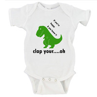 If You're Happy and You Know It Clap Your.....oh Dinosaur Gerber Onesuit ® Christmas Gift