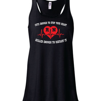 RN nurse flowy tank top, workout shirt, nursing school student graduation gift, present, cute enough stop your heart skilled enough restart