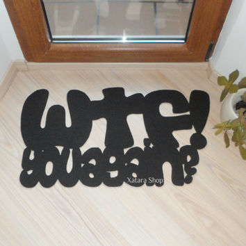 "Personalized doormat. Mat with a joke ""WTF- you again?"" Original and funny."