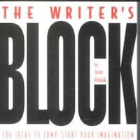 The Writer's Block: 786 Ideas to Jump-start Your Imagination
