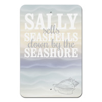 "Sally Sells Sea Shells Down by the Seashore Metal Sign 18"" x 12"""