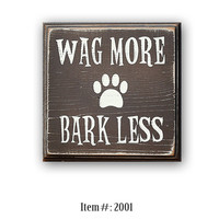 Wag More Bark Less -  distressed home decor, wall art,  painted wood sign, bar sign, wine, beer