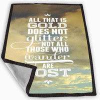 not all those who wander are lost tolkien Blanket for Kids Blanket, Fleece Blanket Cute and Awesome Blanket for your bedding, Blanket fleece **