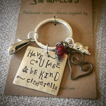 have courage and be kind keychain, Cinderella quote key chain