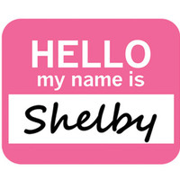 Shelby Hello My Name Is Mouse Pad