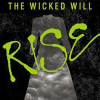 The Wicked Will Rise (Hardback)