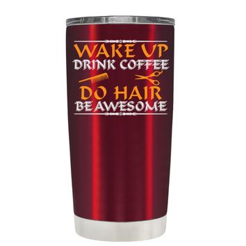 Wake Up Drink Coffee Do Hair on Translucent Red 20 oz Tumbler Cup