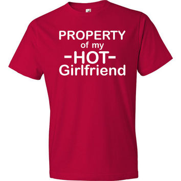 Boyfriend Shirt Boyfriend Gift Anniversary Gift Property Of My Hot Girlfriend Tshirt Birthday Shirt Funny Boyfriend Tee Soft Shirt GF8
