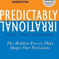 Predictably Irrational, Revised and Expanded Edition: The Hidden Forces That Shape Our Decisions | IndieBound.org