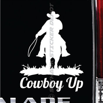 Cowboy Up Bumper Sticker Vinyl Decal Wild West Western Rodeo Country Music Horse Turbo Diesel Jeep  Chevy Truck Powerstroke