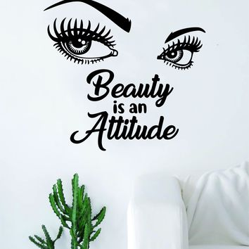 Beauty is an Attitude Girl Eyes Quote Beautiful Design Decal Sticker Wall Vinyl Decor Art Eyebrows Eyelashes Lashes Make Up Cosmetics Beauty Salon MUA