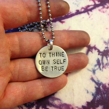 To Thine Own Self Be True - Necklace, Hand Stamped Metal, Literary Quote, Shakespeare, Hamlet